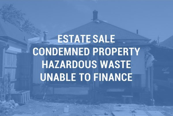 Condemned property estate sale. House in terrible condition sold as-is for a complete renovation