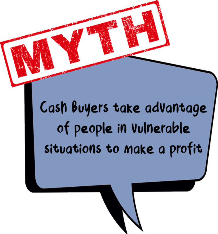 Graphic icon bubble - Myth Cash buyers take advantage of people in vulnerable situations to make a profit. Click to watch Video